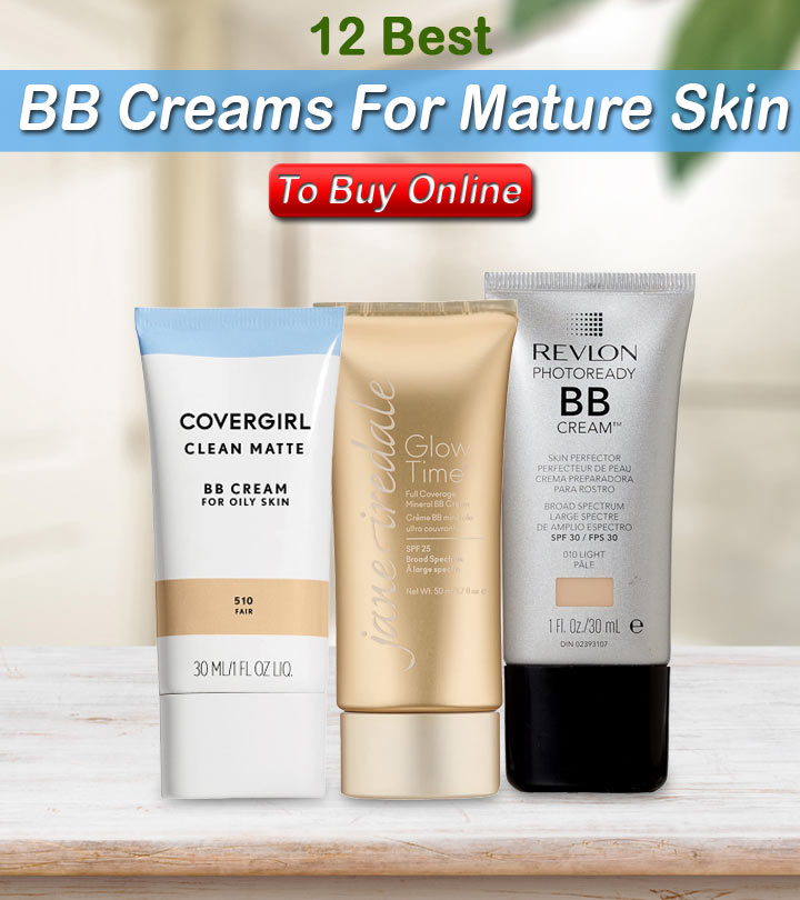 12 Best BB Creams For Mature Skin To Buy Online In 2020