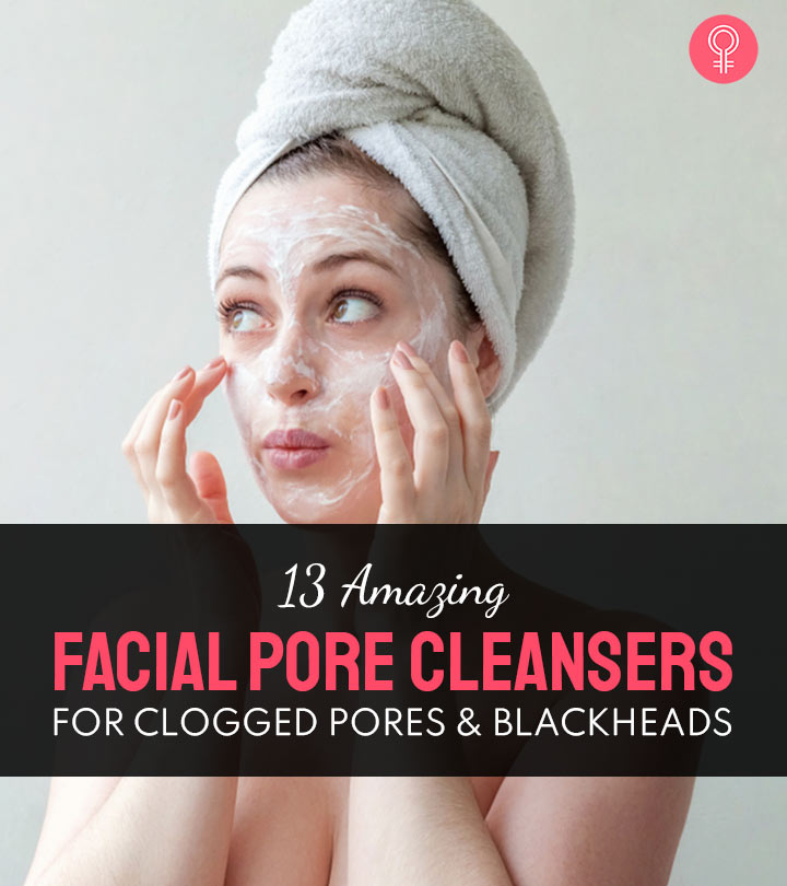 13 Amazing Facial Pore Cleansers For Clogged Pores And Blackheads