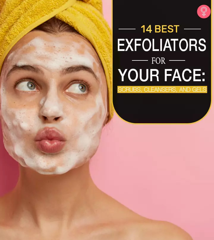 14 Best Exfoliators For Your Face: Scrubs, Cleansers, And Gels