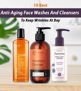 Best Anti-Aging Face Washes And Cleansers