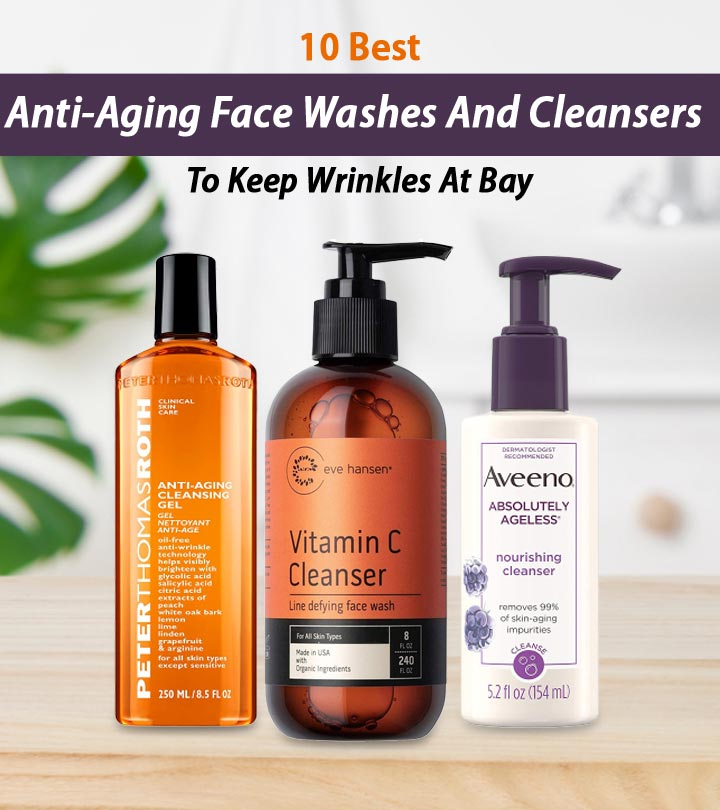 10 Best Anti-Aging Face Washes And Cleansers To Keep Wrinkles At Bay – 2020