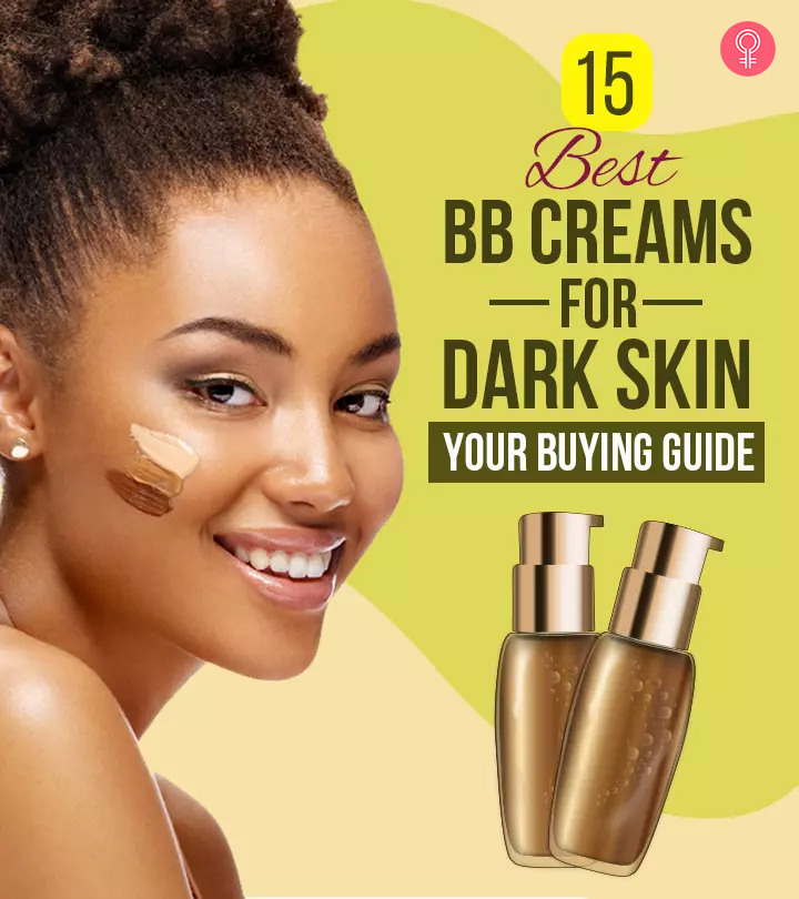 15 Best BB Creams (2021) For Dark Skin – Your Buying Guide