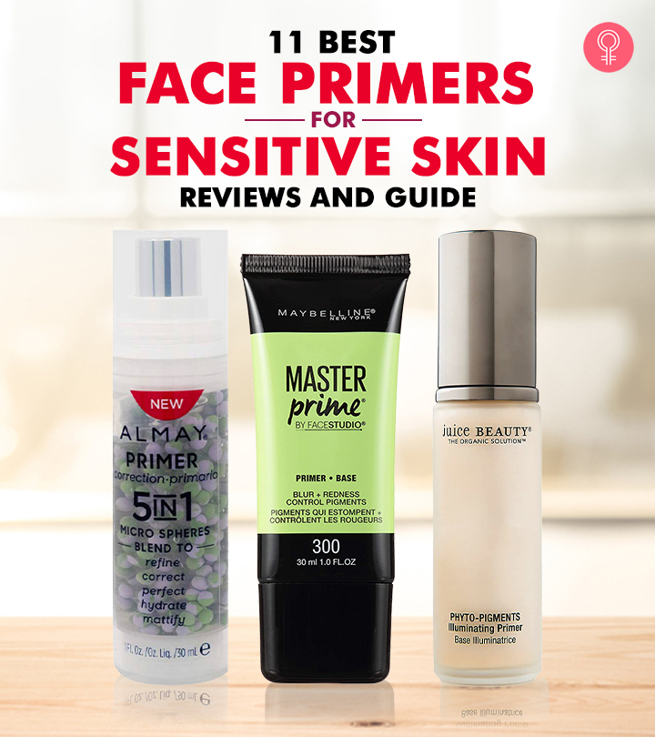 11 Best Face Primers For Sensitive Skin – Reviews And Guide