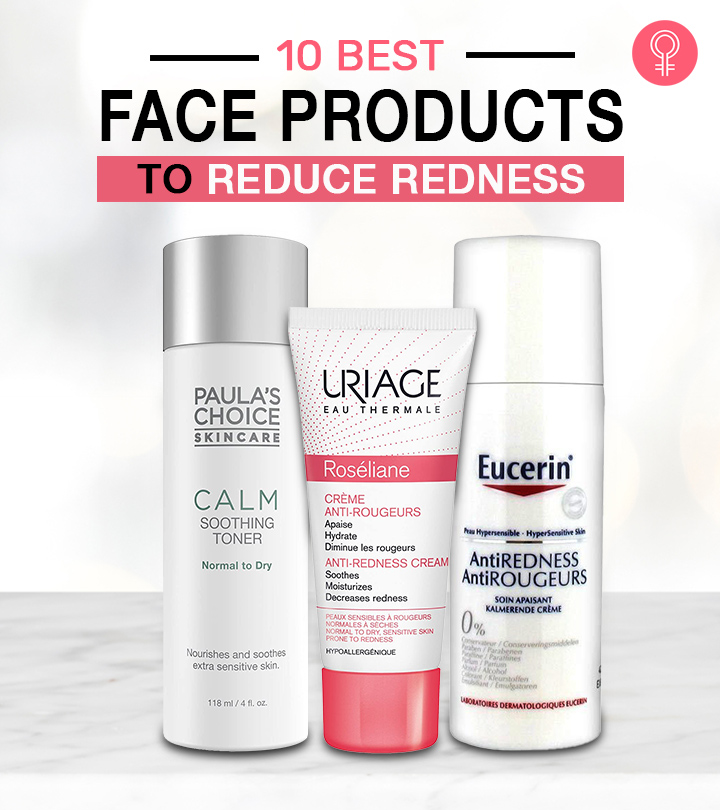 10 Best Face Products To Reduce Redness