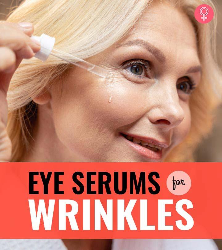 13 Best Eye Serums For Wrinkles – 2021