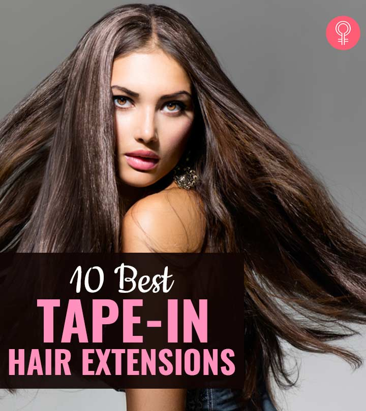 The 10 Best Tape-In Hair Extensions