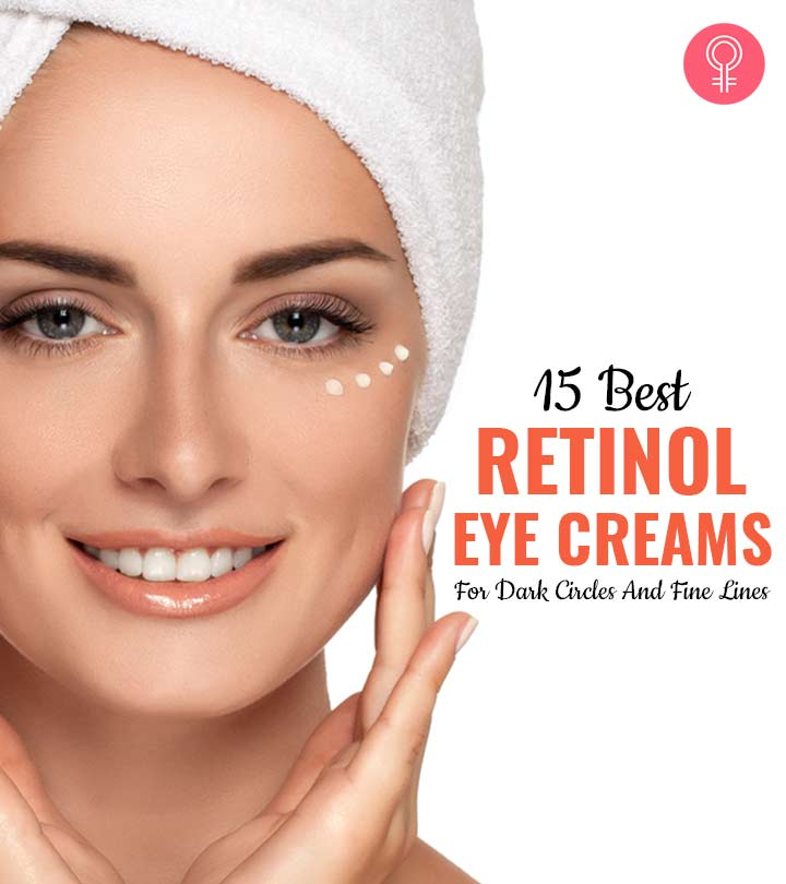 15 Best Retinol Eye Creams For Dark Circles And Fine Lines 2020
