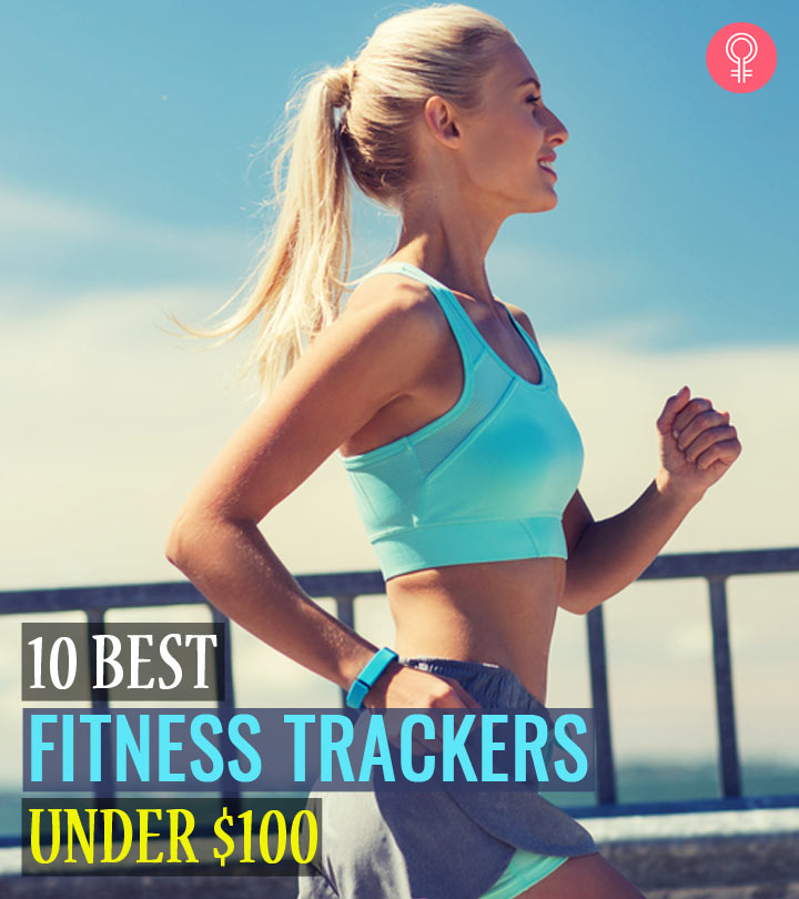10 Best Fitness Trackers Under $100