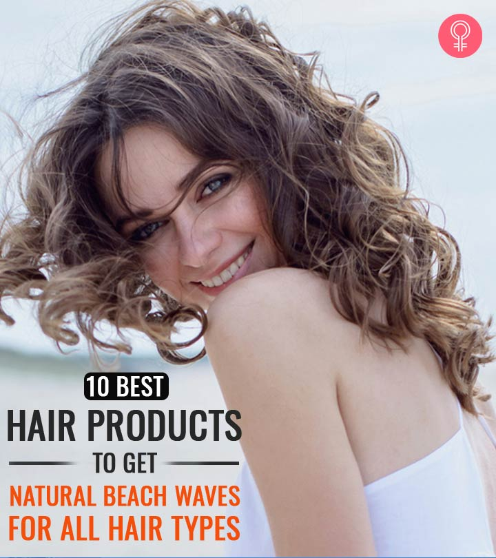 10 Best Hair Products To Get Natural Beach Waves For Every Hair Type – Top Picks For 2020