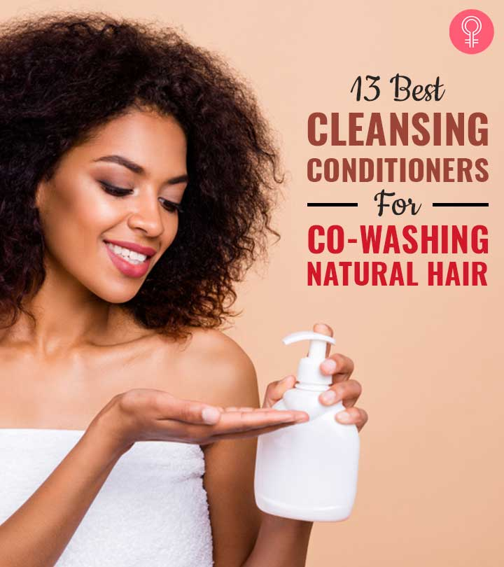 13 Best Cleansing Conditioners For Co-Washing Natural Hair