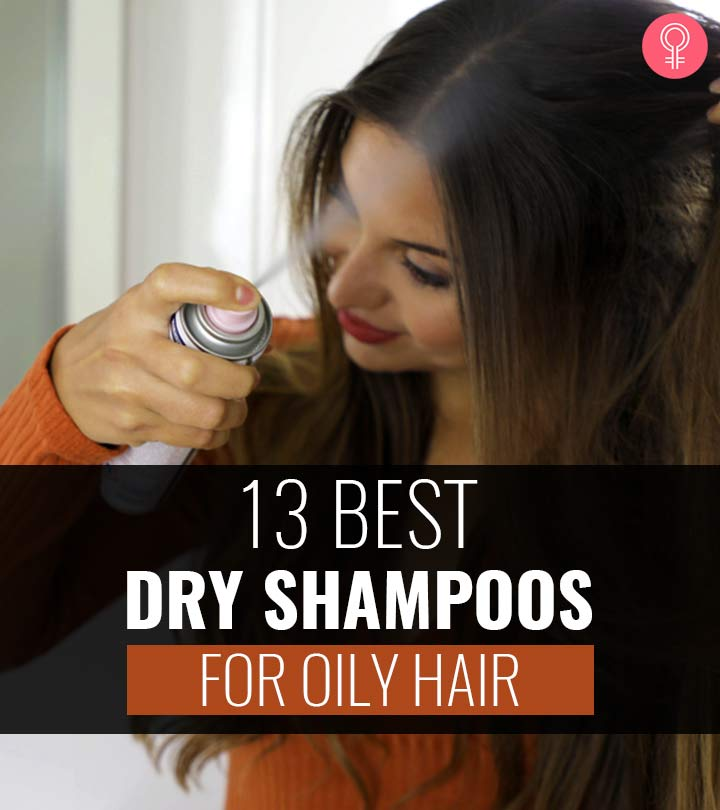 13 Dry Shampoos For Oily Hair – Top Picks For 2021 With A Buying Guide