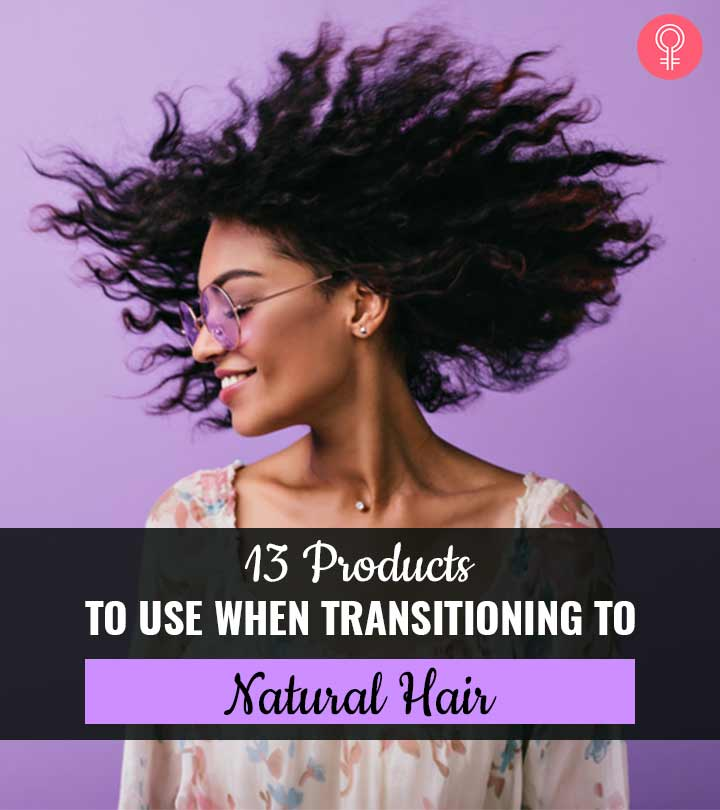 13 Products To Use When Transitioning To Natural Hair