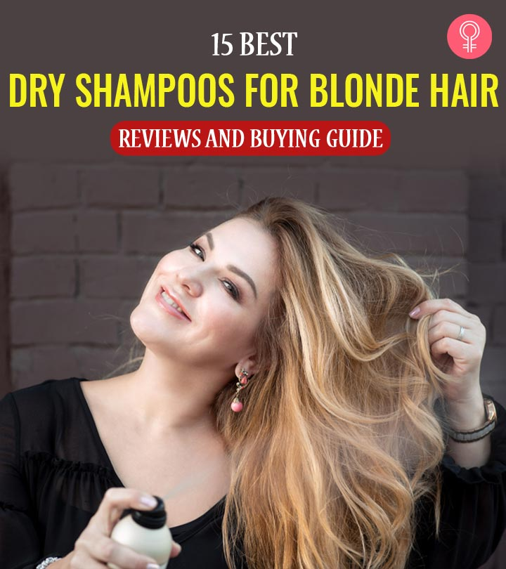 15 Best Dry Shampoos For Blonde Hair (2021) – Reviews And Buying Guide