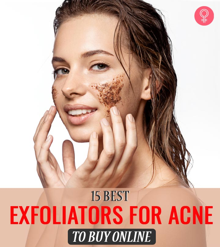 15 Best Exfoliators For Acne To Buy Online In 2020
