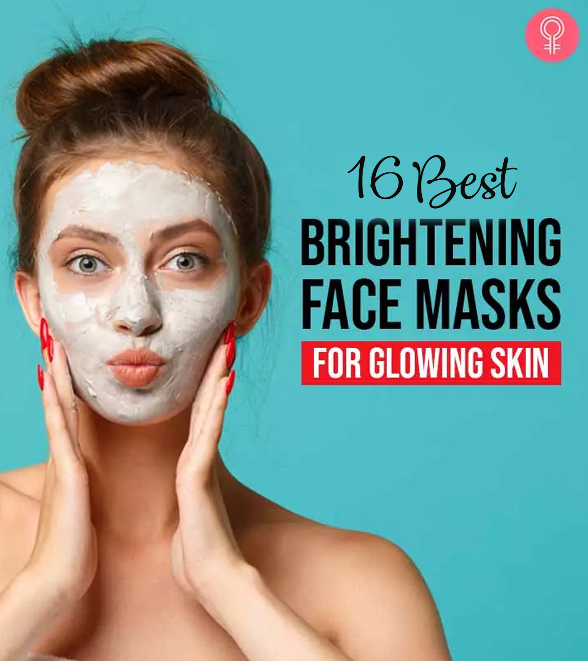 16 Best Brightening Face Masks For Glowing Skin