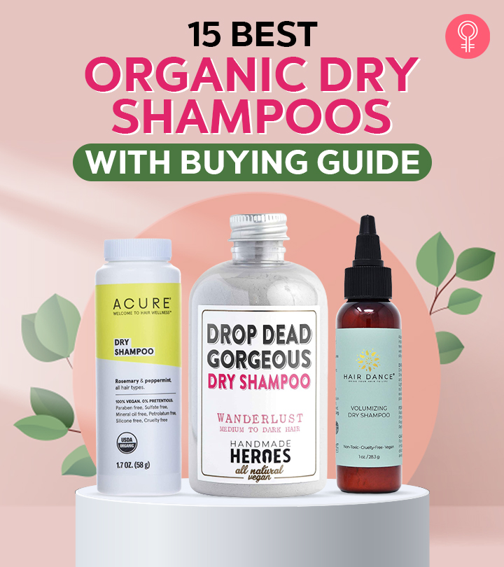 15 Best Organic Dry Shampoos (Reviews) Of 2021 With Buying Guide