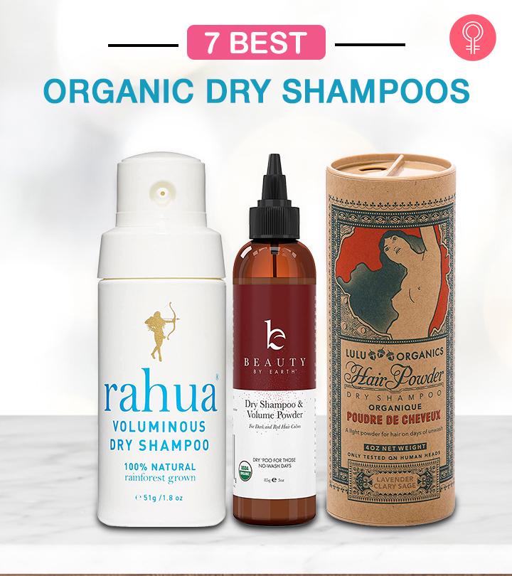 7 Best Organic Dry Shampoos – 2021