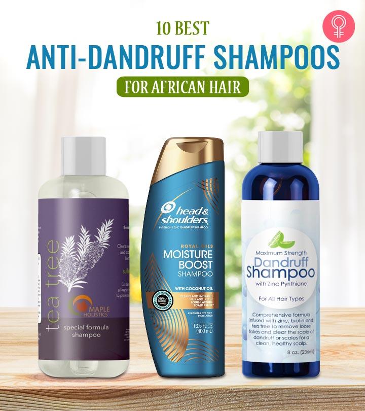 10 Best Anti-Dandruff Shampoos For African Hair