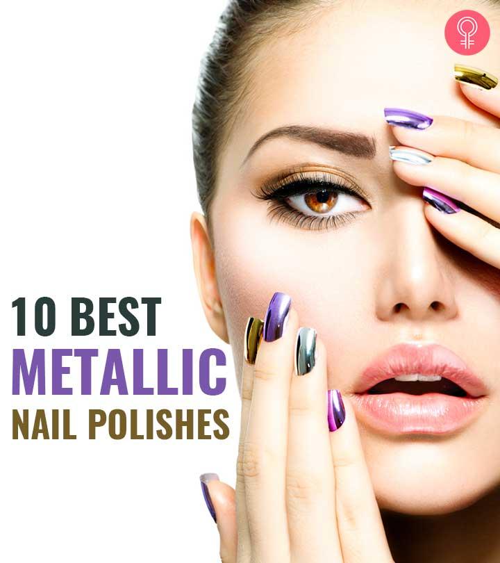 10 Best Metallic Nail Polishes Of 2020