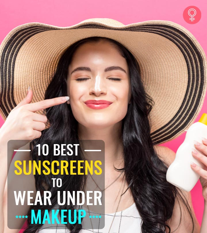10 Best Sunscreens To Wear Under Makeup