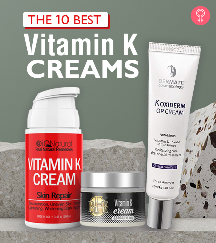 10 Best Vitamin K Creams For Skin Healing