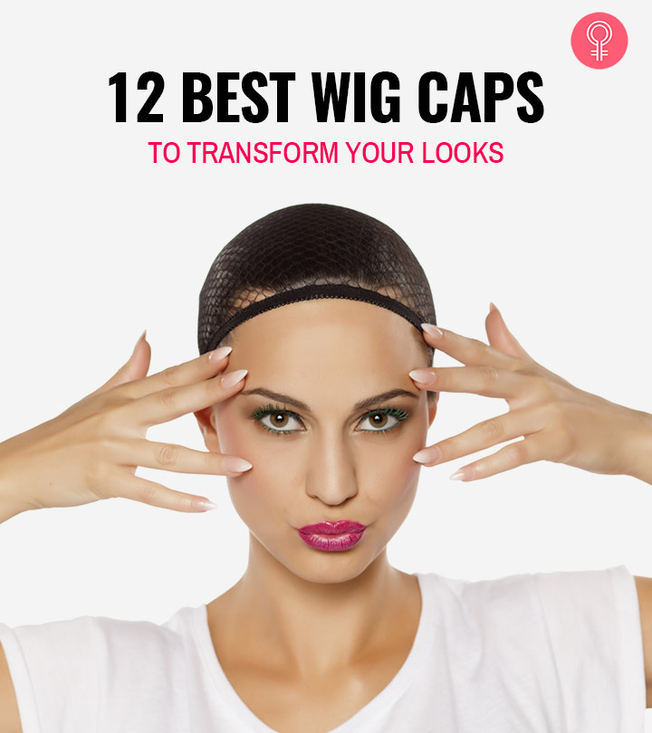 12 Best Wig Caps To Transform Your Looks – With A Complete Buying Guide