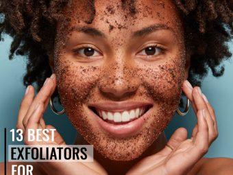 13 Best Exfoliators For Combination Skin