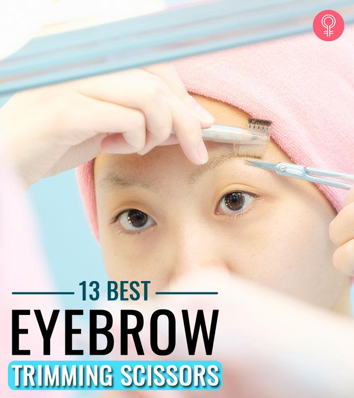 13 Best Eyebrow Trimming Scissors