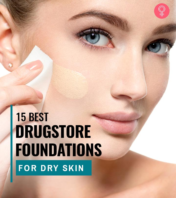 15 Best Drugstore Foundations For Dry Skin – Hydrate And Plump Your Skin