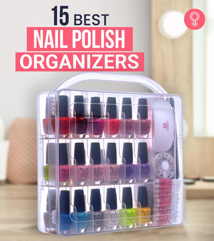 15 Best Nail Polish Organizers Of 2021