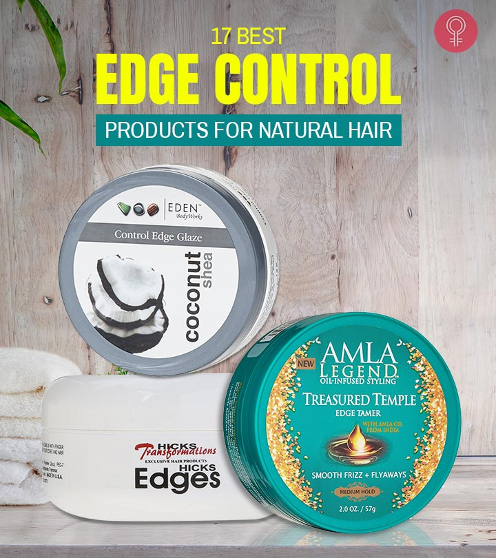 17 Best Edge Control Products For Natural Hair To Buy Online In 2020