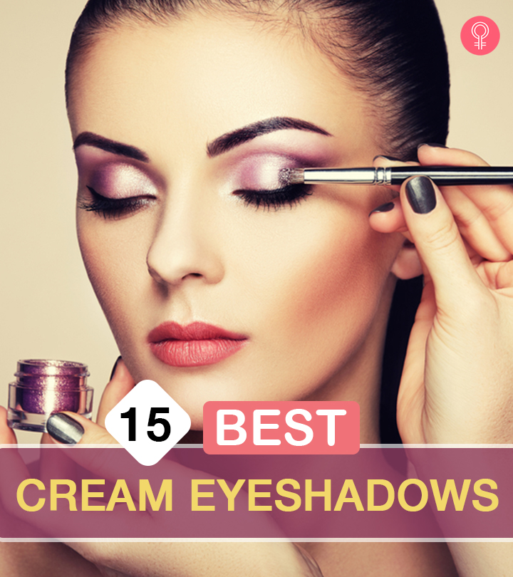 15 Best Cream Eyeshadows For A Crease-Free Look