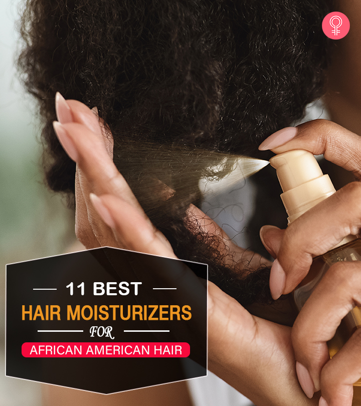 11 Best Hair Moisturizers For African American Hair