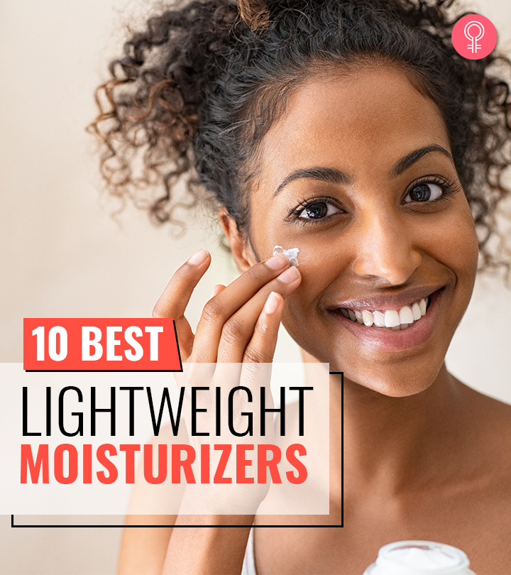 10 Best Lightweight Moisturizers For All Skin Types
