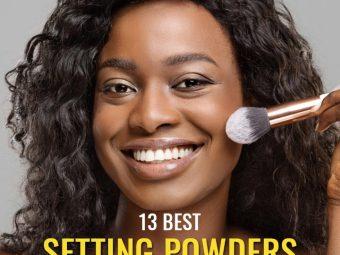 13 Best Setting Powders For Dark Skin
