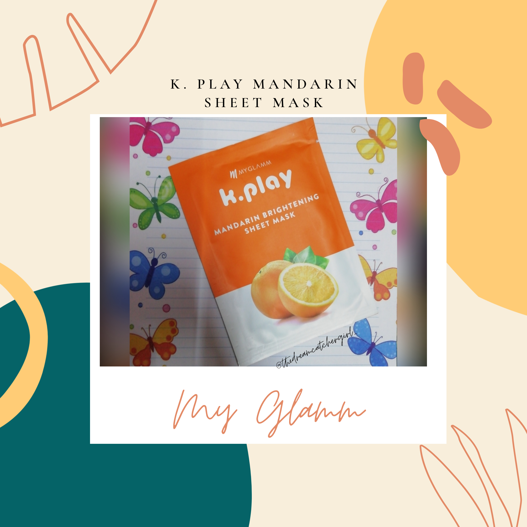 MyGlamm K.Play Mandarin Brightening Sheet Mask-Refreshing sheet mask-By charu_malhotra