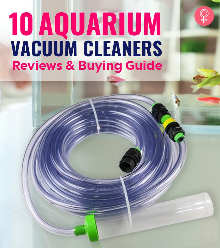 10 Best Aquarium Vacuum Cleaners (2020) – Reviews And Buying Guide