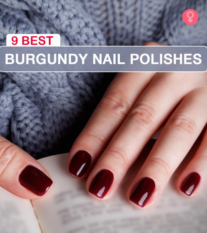 9 Best Burgundy Nail Polishes