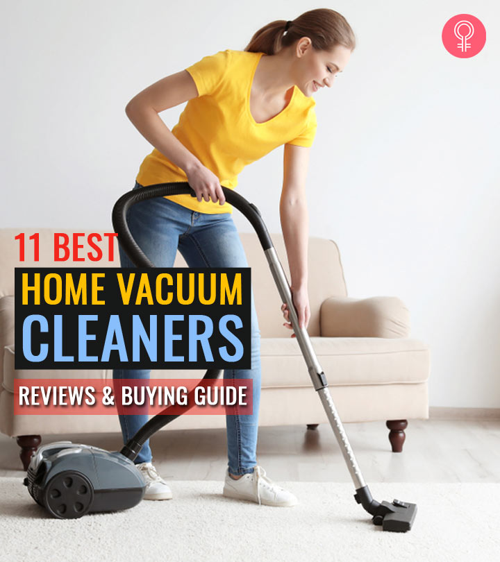 11 Best Home Vacuum Cleaners (2020) – Reviews And Buying Guide