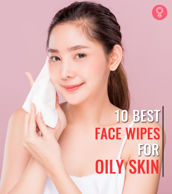 10 Best Face Wipes For Oily Skin