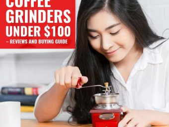 10 Best Coffee Grinders Under $100 – Reviews And Buying Guide