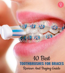 10 Best Toothbrushes For Braces (2021) – Reviews And Buying Guide
