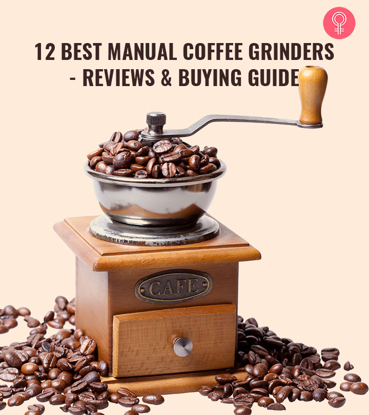 12 Best Manual Coffee Grinders – Reviews + Buying Guide