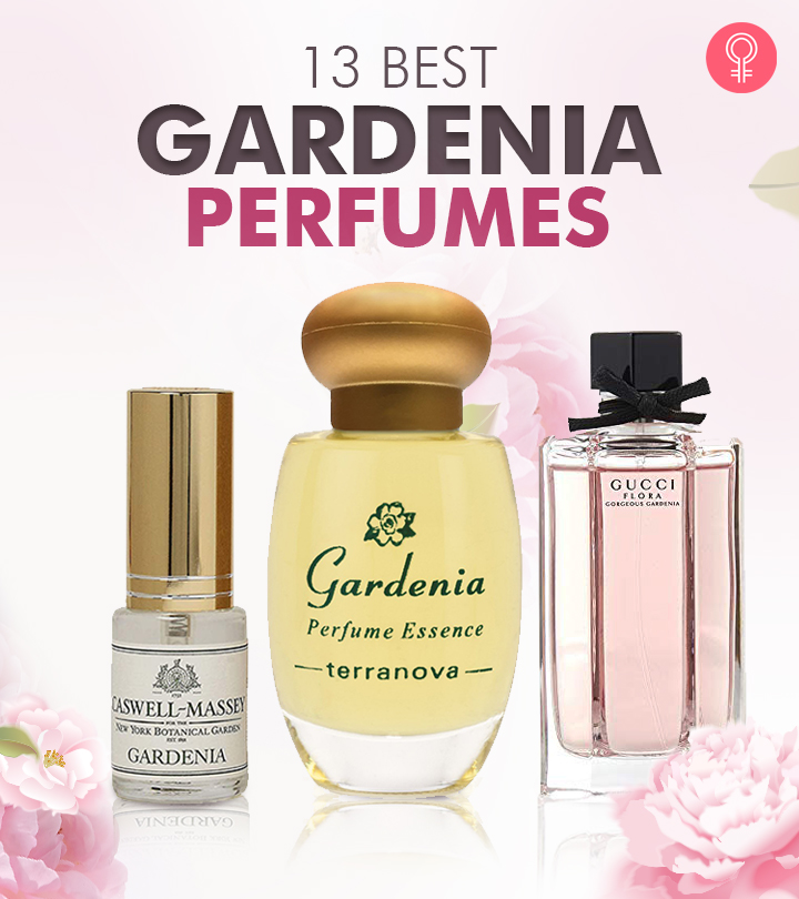 13 Best Gardenia Perfumes To Mesmerize Your Senses
