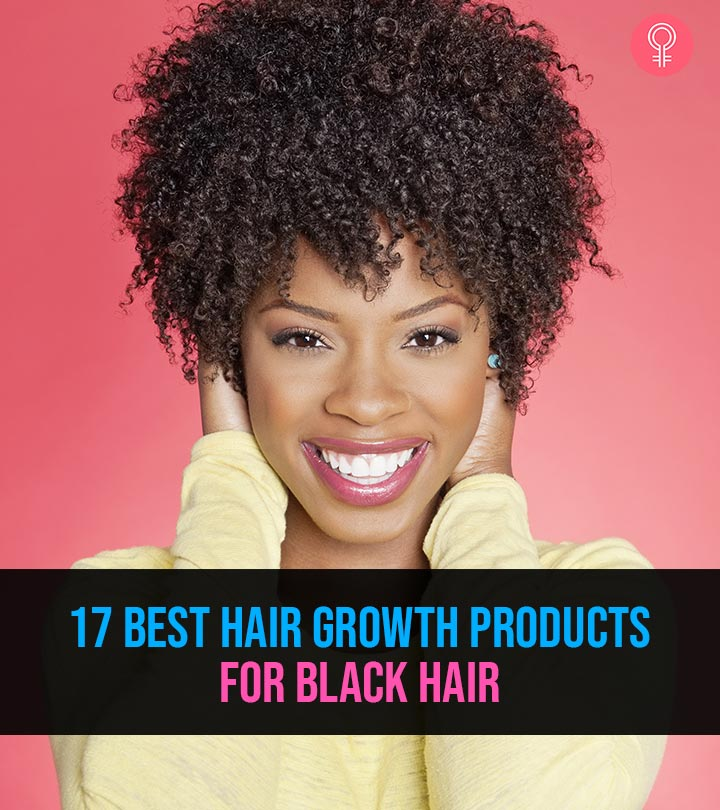 17 Best Hair Growth Products For Black Hair