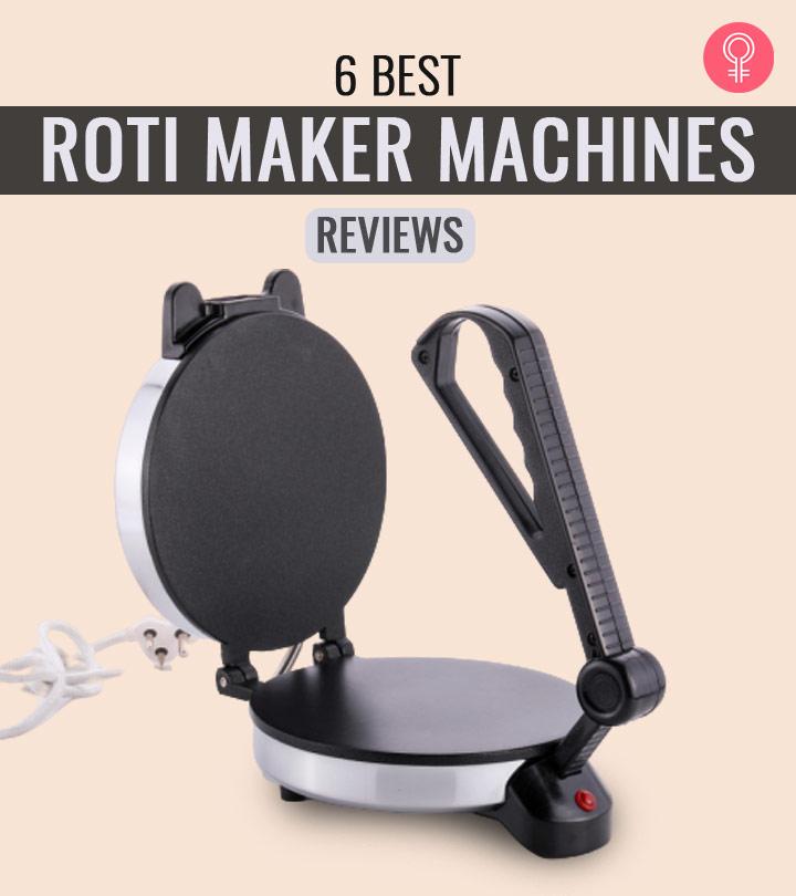 6 Best Roti Maker Machines – Reviews