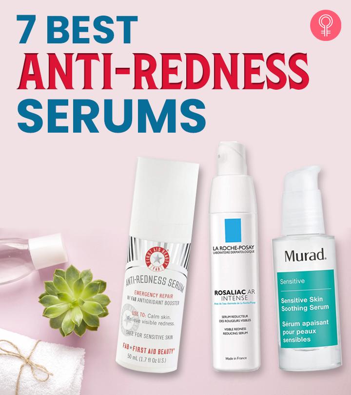 7 Best Anti-Redness Serums