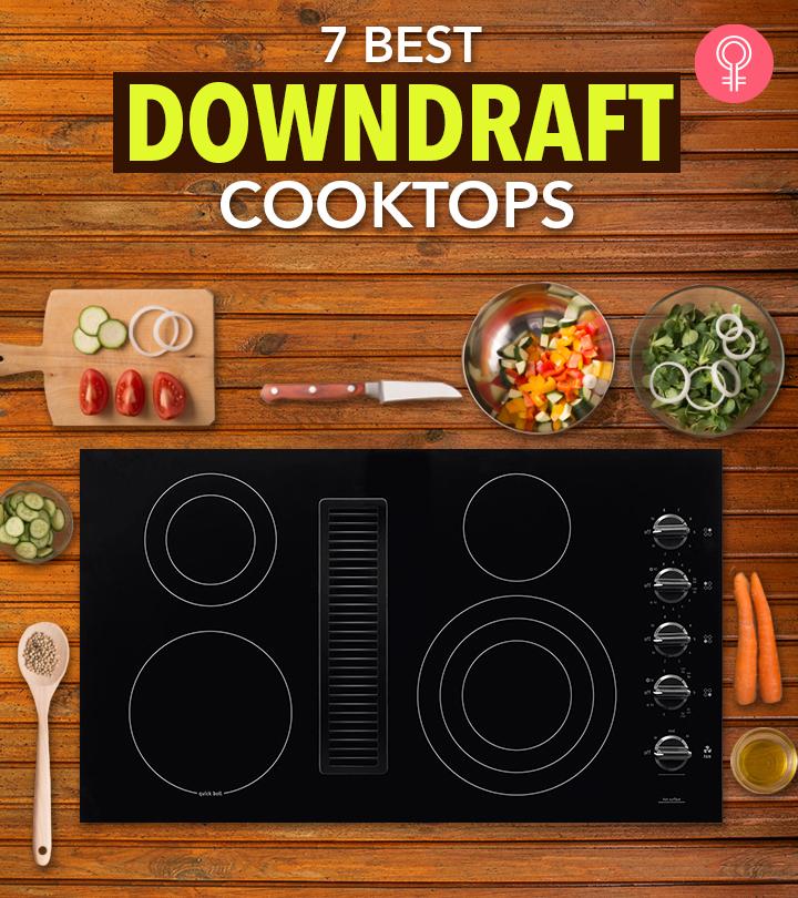 7 Best Downdraft Cooktops