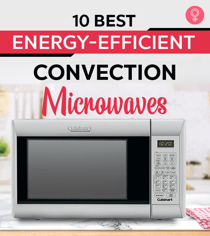 10 Best Energy-Efficient Convection Microwaves