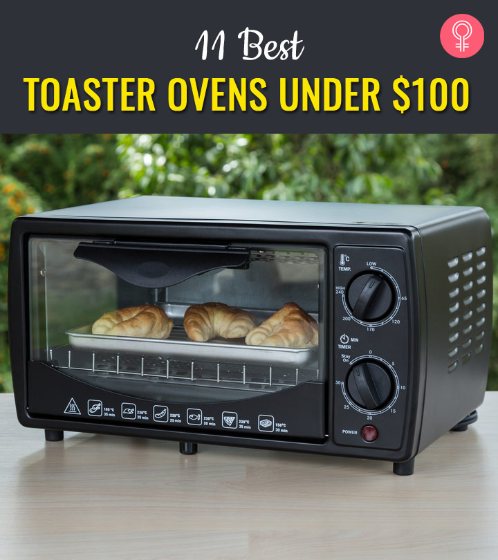 The 11 Best Toaster Ovens Under $100